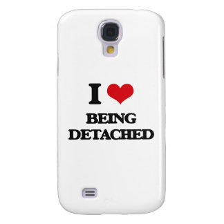 I Love Being Detached Galaxy S4 Case