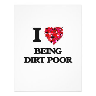 """I Love Being Dirt Poor 8.5"""" X 11"""" Flyer"""