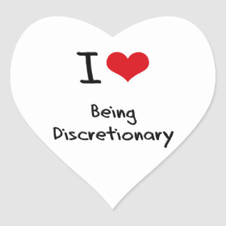 I Love Being Discretionary Heart Sticker