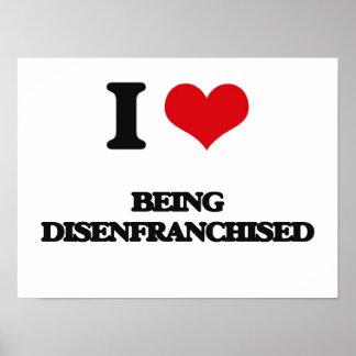 I Love Being Disenfranchised Print