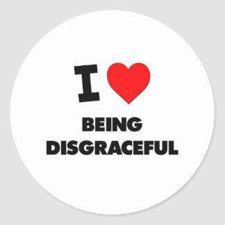 I Love Being Disgraceful Classic Round Sticker