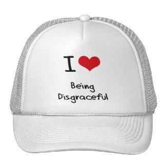 I Love Being Disgraceful Trucker Hats
