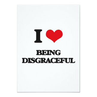 I Love Being Disgraceful 5x7 Paper Invitation Card