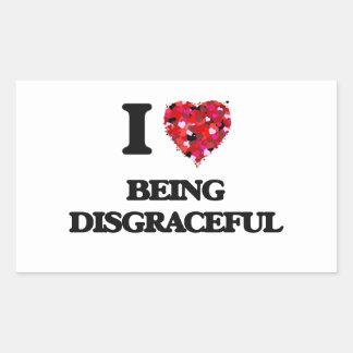 I Love Being Disgraceful Rectangular Sticker