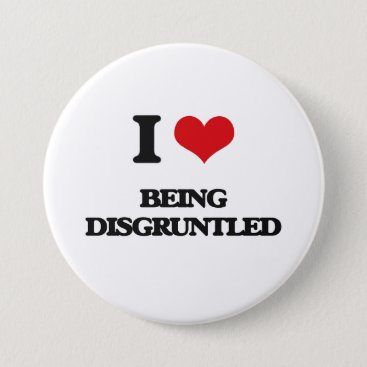 Valentines Themed I Love Being Disgruntled Pinback Button