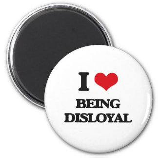 I Love Being Disloyal Magnets