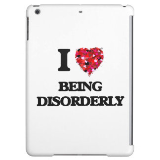 I Love Being Disorderly Case For iPad Air