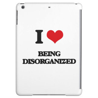 I Love Being Disorganized iPad Air Covers