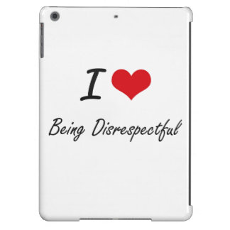I Love Being Disrespectful Artistic Design iPad Air Cover