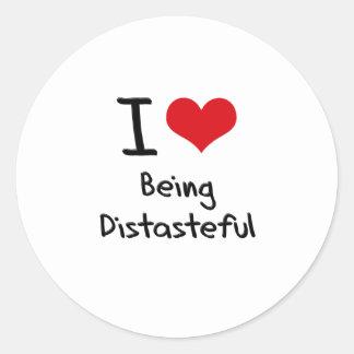 I Love Being Distasteful Round Sticker
