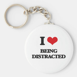 I Love Being Distracted Key Chain