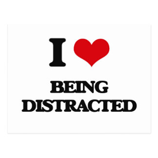 I Love Being Distracted Postcard