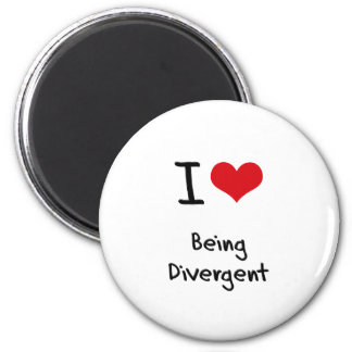 I Love Being Divergent Magnets
