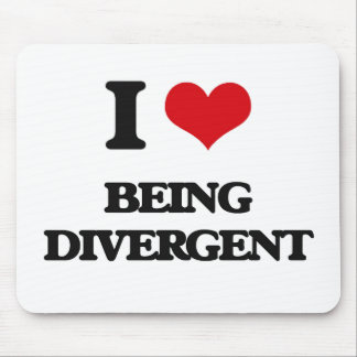 I Love Being Divergent Mouse Pads