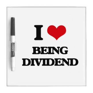 I Love Being Dividend Dry Erase Whiteboards