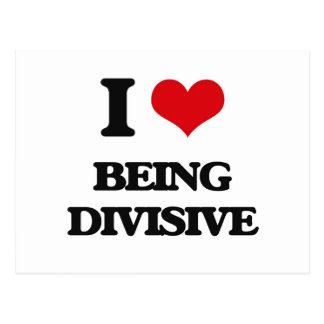 I Love Being Divisive Postcard