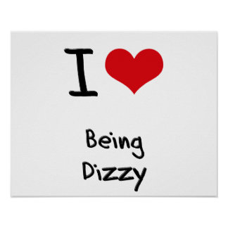 I Love Being Dizzy Poster