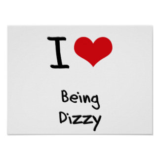 I Love Being Dizzy Print