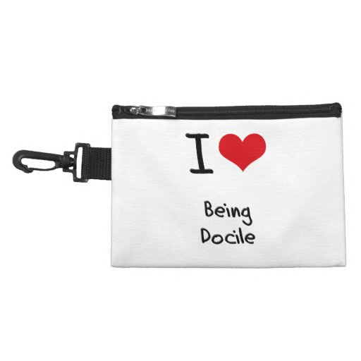 I Love Being Docile Accessories Bags