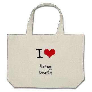 I Love Being Docile Bag
