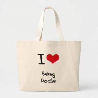 I Love Being Docile Canvas Bag