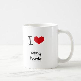 I Love Being Docile Mugs