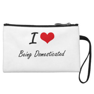 I Love Being Domesticated Artistic Design Wristlet Purses