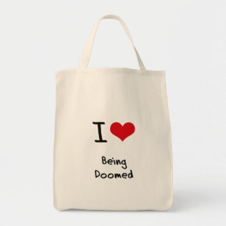 I Love Being Doomed Bags