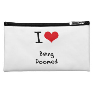 I Love Being Doomed Cosmetic Bags