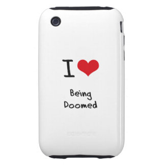 I Love Being Doomed iPhone 3 Tough Covers