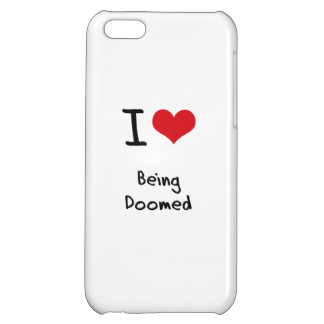 I Love Being Doomed iPhone 5C Cases