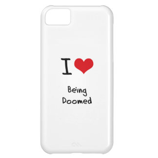 I Love Being Doomed iPhone 5C Cover