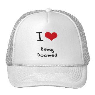 I Love Being Doomed Trucker Hat