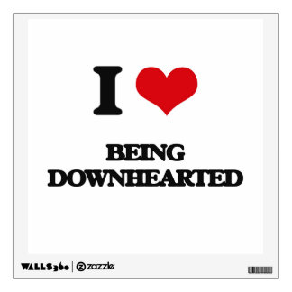 I Love Being Downhearted Wall Graphic