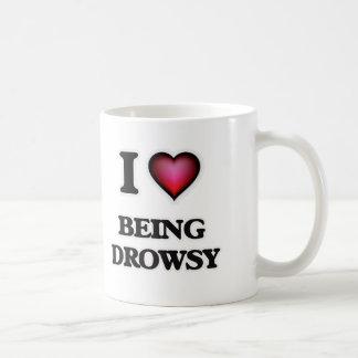 I Love Being Drowsy Coffee Mug