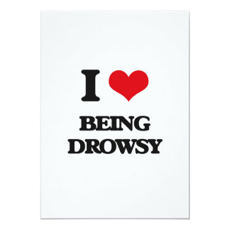 """I Love Being Drowsy 5"""" X 7"""" Invitation Card"""