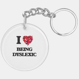 I Love Being Dyslexic Double-Sided Round Acrylic Keychain