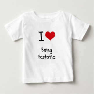 I love Being Ecstatic Shirts