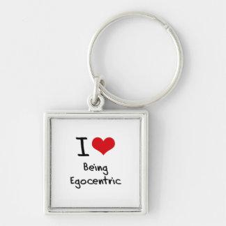 I love Being Egocentric Key Chain