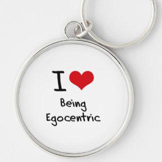 I love Being Egocentric Keychains