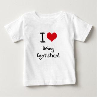 I love Being Egotistical Tshirts