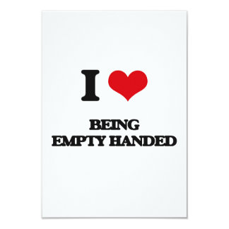 I love Being Empty-Handed 3.5x5 Paper Invitation Card