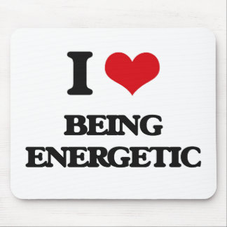I love Being Energetic Mousepad