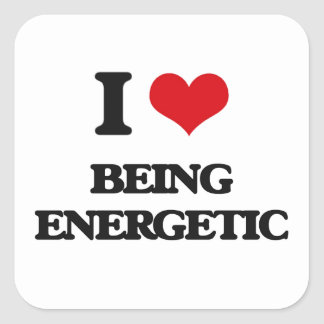 I love Being Energetic Square Sticker
