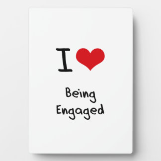 I love Being Engaged Display Plaque
