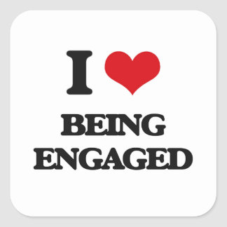 I love Being Engaged Square Sticker