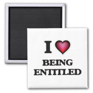 I love Being Entitled Magnet