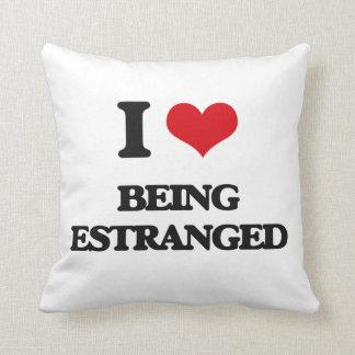 I love Being Estranged Throw Pillows