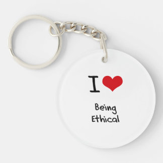 I love Being Ethical Key Chain