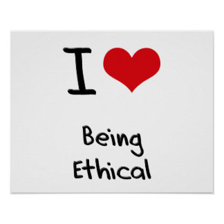 I love Being Ethical Print
